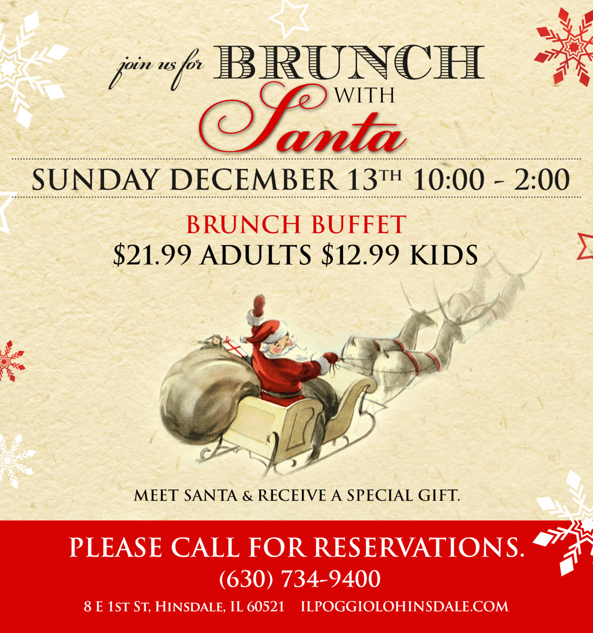 Brunch with Santa on Sunday, December 13th 10:00 AM - 2:00 PM.